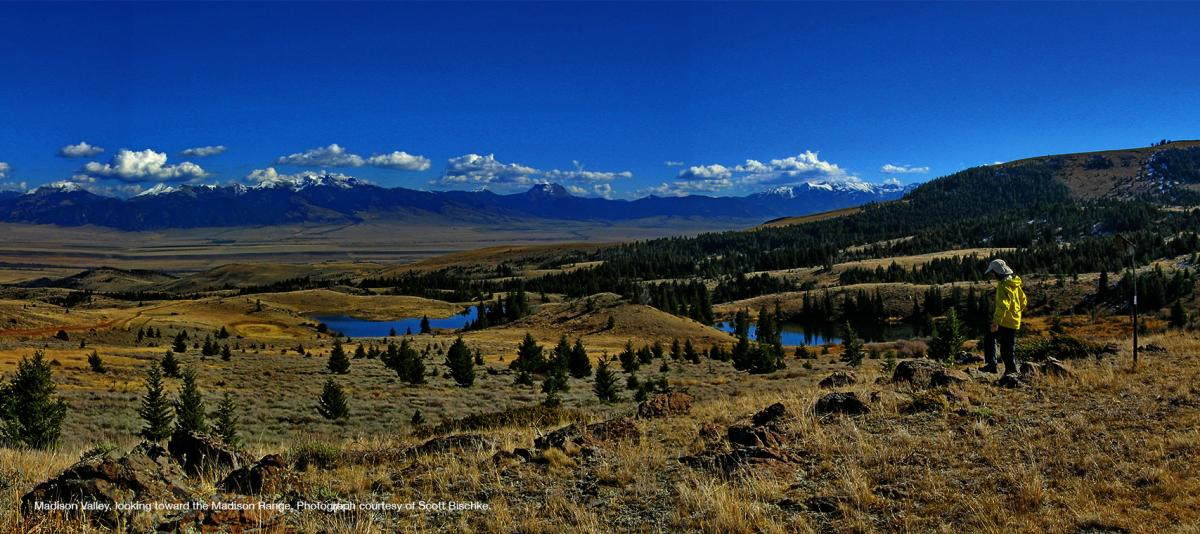 Madison Valley, looking toward the Madison Range. Photograph courtesy of Scott Bischke.